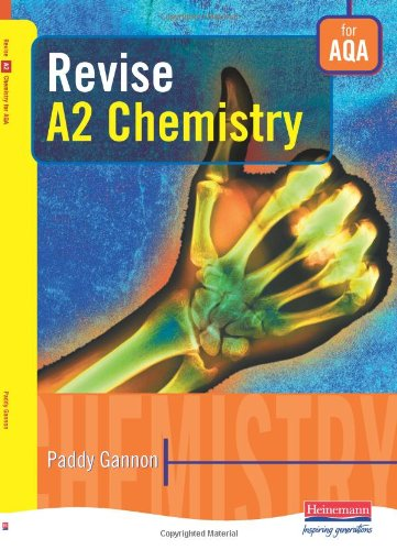 Revise A2 Chemistry for AQA by Paddy Gannon