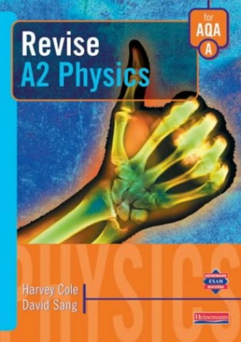 Revise A-Z Physics for AQA A by Harvey Cole