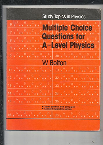 Multiple Choice Questions for A-level Physics by W. Bolton