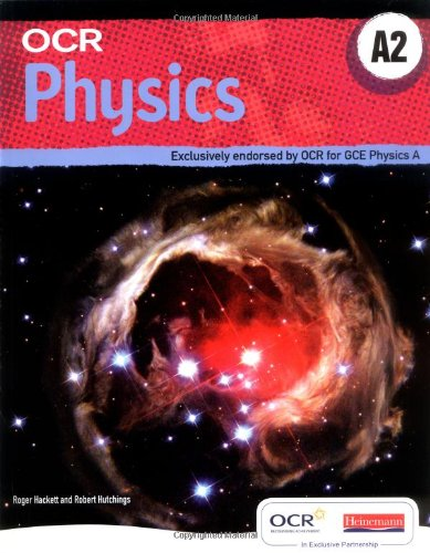 OCR A2 Physics A Student Book and Exam Cafe CD by Robert Hutchings