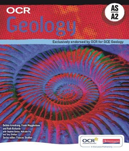 OCR Geology AS & A2 Student Book: Exclusively Endorsed by OCR for GCE Geology by Debbie Armstrong