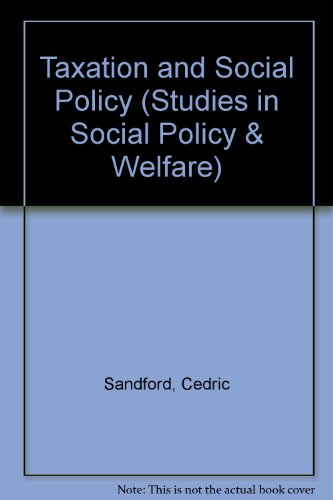 Taxation and Social Policy by Cedric Sandford