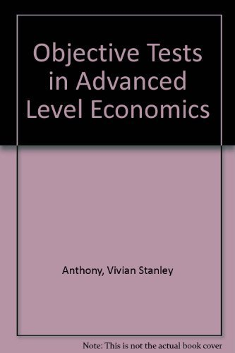 Objective Tests in Advanced Level Economics by Vivian Stanley Anthony