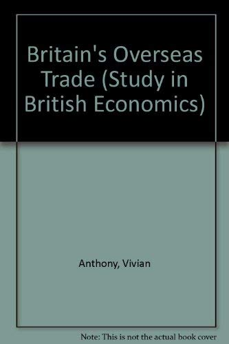 Britain's Overseas Trade by Vivian Anthony