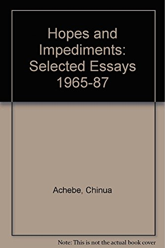 Hopes and Impediments: Selected Essays 1965-87