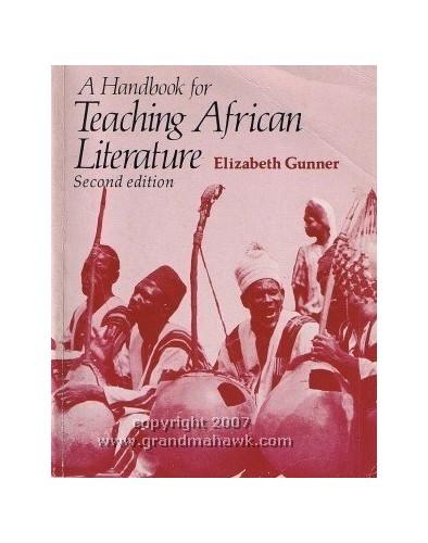 Teaching African Literature by Elizabeth Gunner