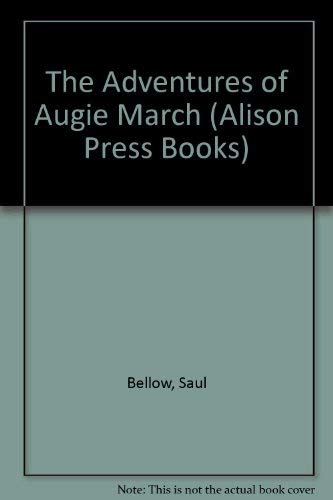 The Adventures of Augie March (Alison Press Books)
