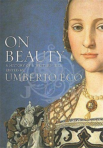 On Beauty: A History of a Western Idea by Umberto Eco