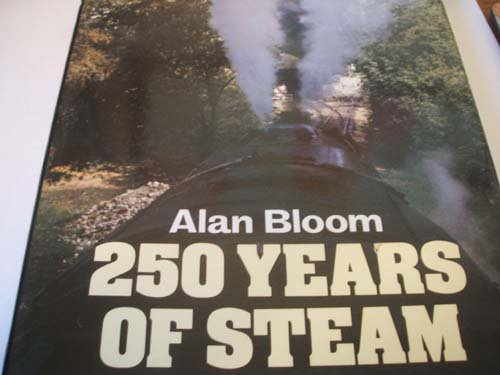 250 Years of Steam by Alan Bloom