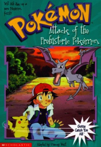 The Attack of the Prehistoric Pokemon by Tracey West