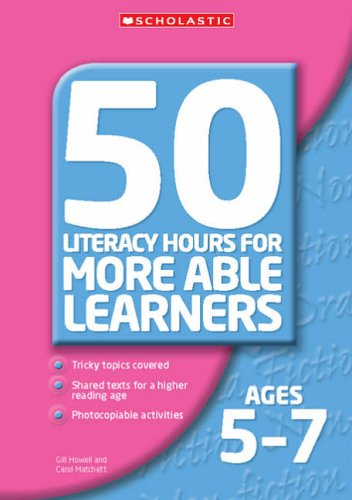 50 Literacy Hours for More Able Learners Ages 5-7 by Gillian Howell