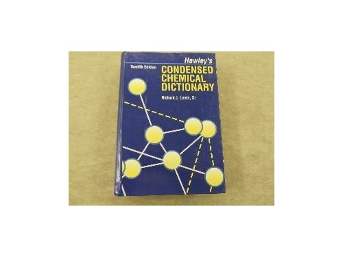 Hawley's Condensed Chemical Dictionary by G.G. Hawley