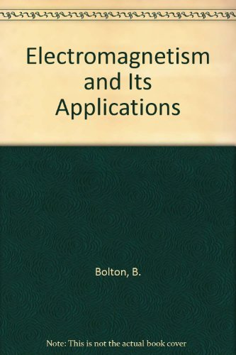 Electromagnetism and Its Applications by B. Bolton