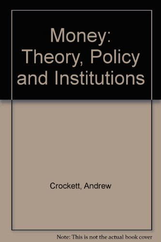 Money: Theory, Policy and Institutions by Andrew Crockett