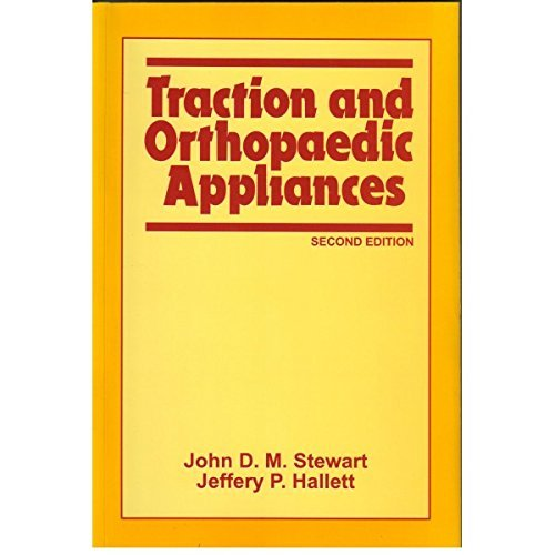 Traction and Orthopaedic Appliances by J.D.M. Stewart