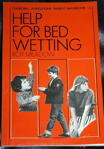 Help for Bed Wetting by Roy Meadow