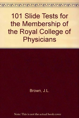101 Slide Tests for the Membership of the Royal College of Physicians by J.L. Brown