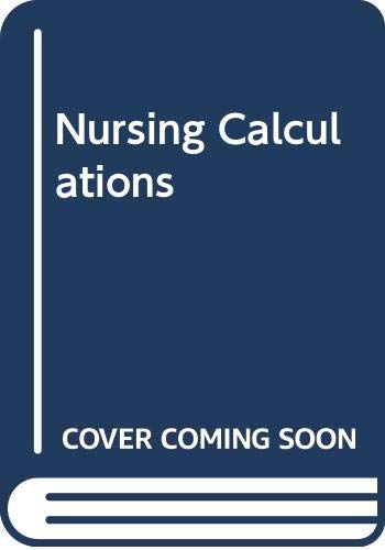 Nursing Calculations by J.D. Gatford