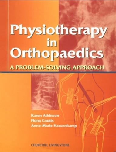 Physiotherapy for Orthopedics by Karen Atkinson