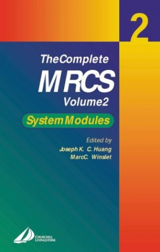 The Complete MRCS: Volume 2: System Modules by Joseph Huang