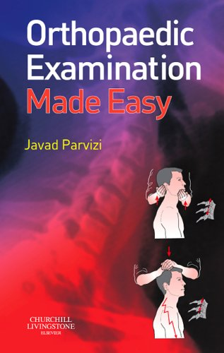 Orthopaedic Examination Made Easy by Jay Parvizi