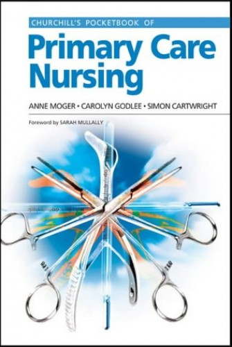 Churchill's Pocketbook of Primary Care Nursing by Anne Moger