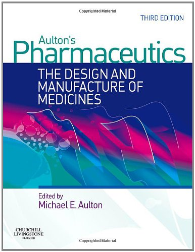Aulton's Pharmaceutics: The Design and Manufacture of Medicines by Michael E. Aulton