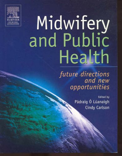 Midwifery and Public Health: Future Directions and New Opportunities by Padraig O'Luanaigh