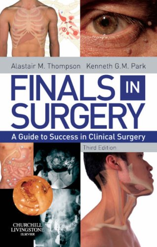 Finals in Surgery: A Guide to Success in Clinical Surgery by Alastair M. Thompson