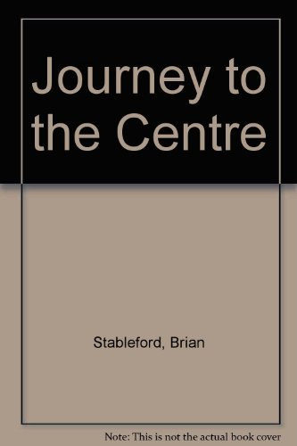 Journey to the Centre by Brian Stableford