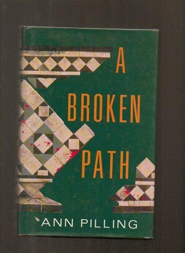 A Broken Path by Ann Pilling