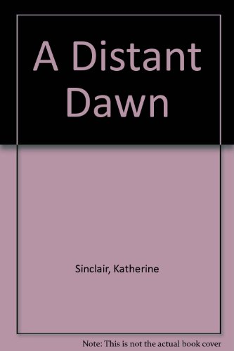 A Distant Dawn by Katherine Sinclair