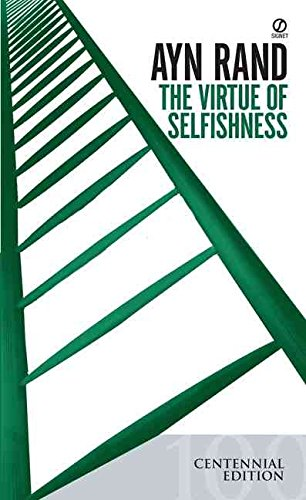 The Virtue of Selfishness: New Concept of Egoism by Ayn Rand