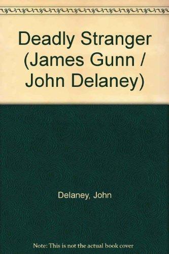 Deadly Stranger by John Delaney