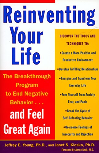 Reinventing Your Life: How to Break Free from Negative Life Patterns by Jeffrey E. Young