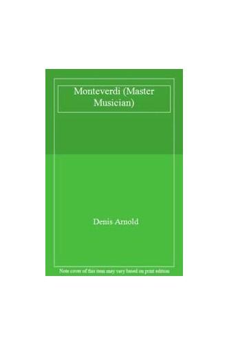 Monteverdi by Denis Arnold
