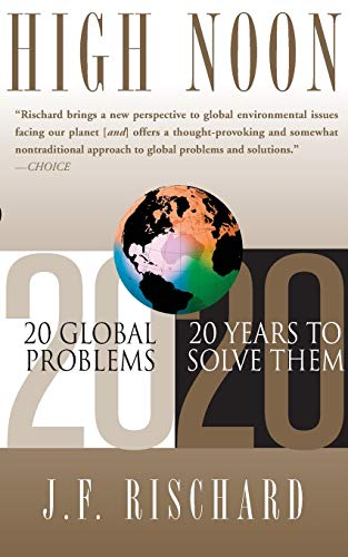 High Noon: 20 Global Problems, 20 Years to Solve Them by Jean-Francois Rischard