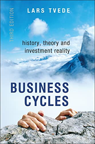 Business Cycles: History, Theory and Investment Reality by Lars Tvede
