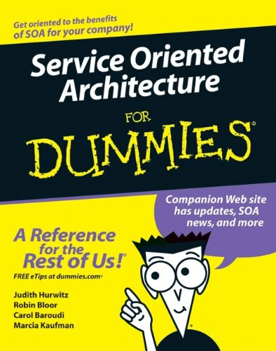Service Oriented Architecture For Dummies by Carol Baroudi