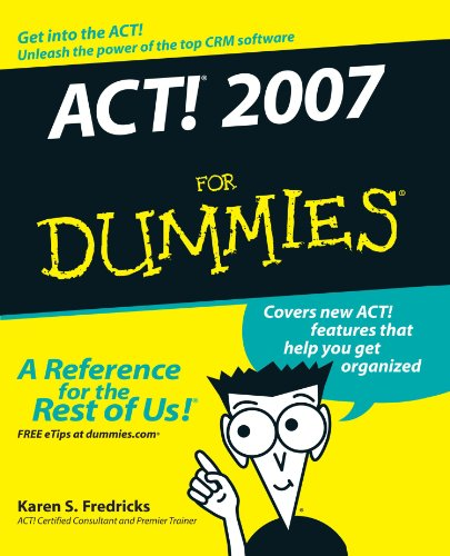 ACT! 2007 For Dummies by Karen S. Fredricks