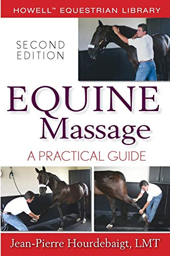 Equine Massage: A Practical Guide by Jean Pierre Hourdebaigt