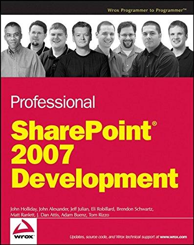 Professional SharePoint 2007 Development by John Holliday