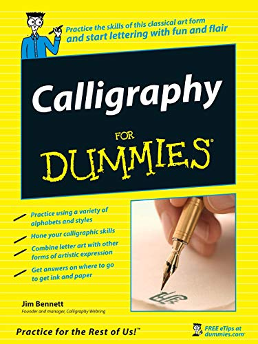 Calligraphy For Dummies by Jim Bennett