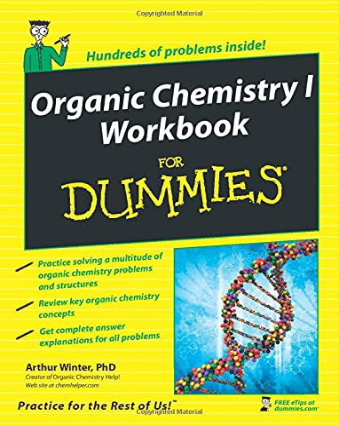 Organic Chemistry I Workbook For Dummies by Arthur Winter