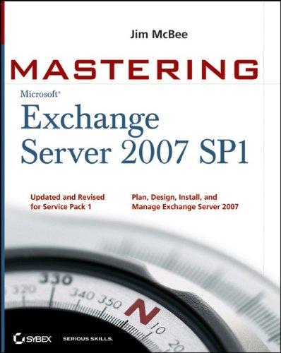 Mastering Microsoft Exchange Server 2007 SP1 by Jim McBee