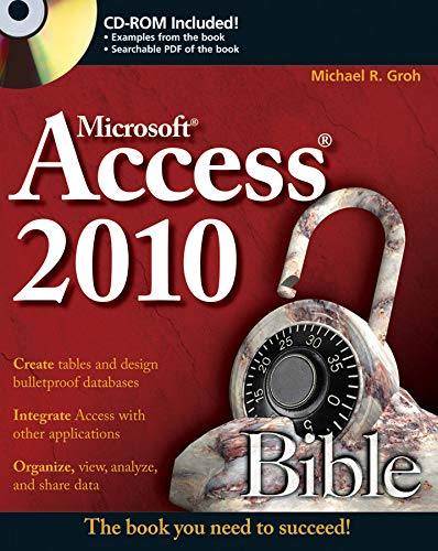 Access 2010 Bible by Michael R. Groh