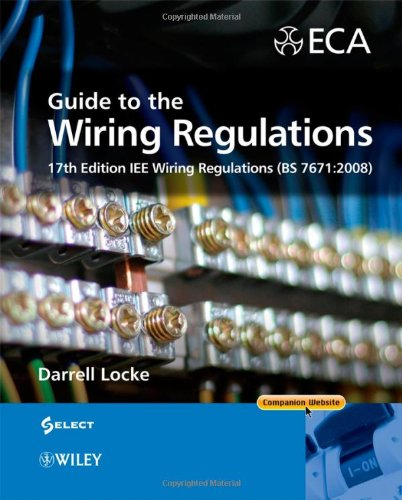 Guide to the Wiring Regulations: IEE Wiring Regulations (BS 7671:2008): 2008 by Darrell Locke