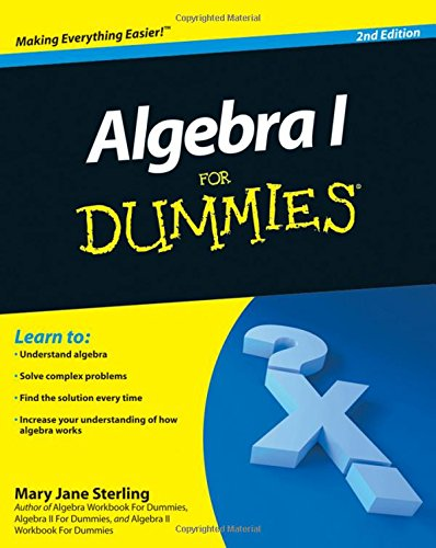 Algebra I For Dummies by Mary Jane Sterling