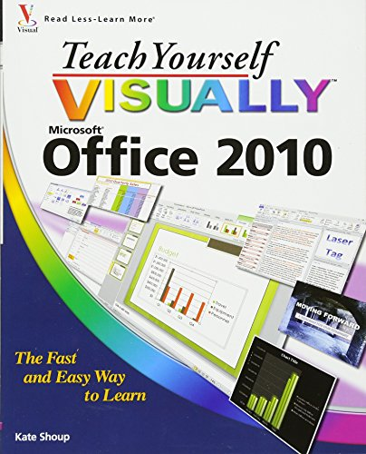 Teach Yourself Visually Office 2010 by Kate Shoup