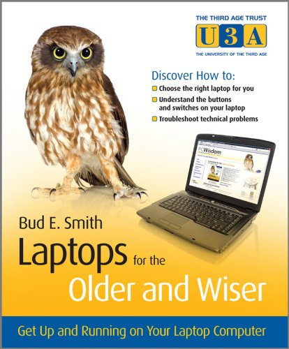 Laptops for the Older and Wiser: Get Up and Running on Your Laptop Computer by Bud E. Smith